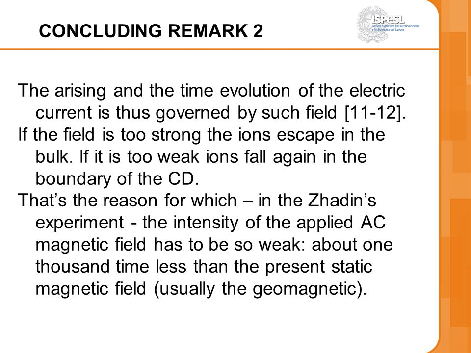 CONCLUDING REMARK 2 The arising and the time evolution of the electric current is thus governed by such field [11-12].